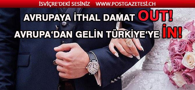 """""""İthal damat"""" artık gelmiyor, kızlar Türkiye'ye gelin gitmeye başladı"""