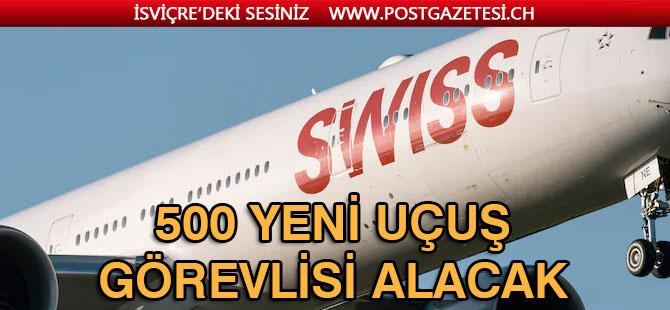 SWİSS 500 YENİ UÇUŞ GÖREVLİSİ ALACAK