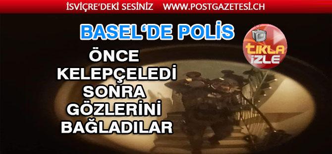 """Basel'de Polis'ten """"İŞKENCE"""" gibi tutuklama"""