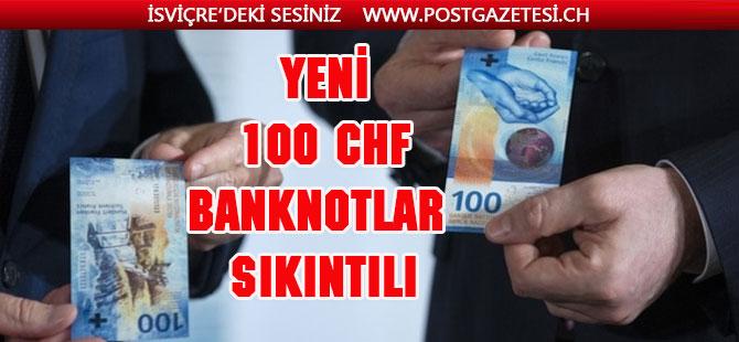 100 CHF'lik Banknotlarda büyük sıkıntı var