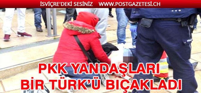 PKK yandaşları bir Türk'ü bıçakladı