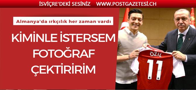 Mesut Özil: Kiminle istersem fotoğraf çektiririm