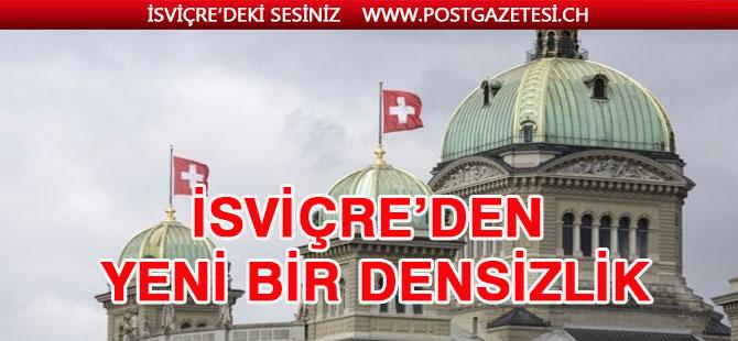 İsviçre'den yeni bir densizlik