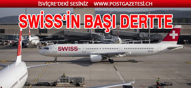 SWISS'in başı Airbus uçaklar  ile dertli