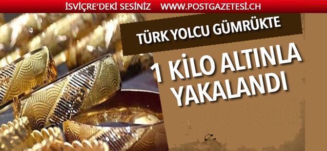 Türk yolcu 1 kg altınla yakalandı