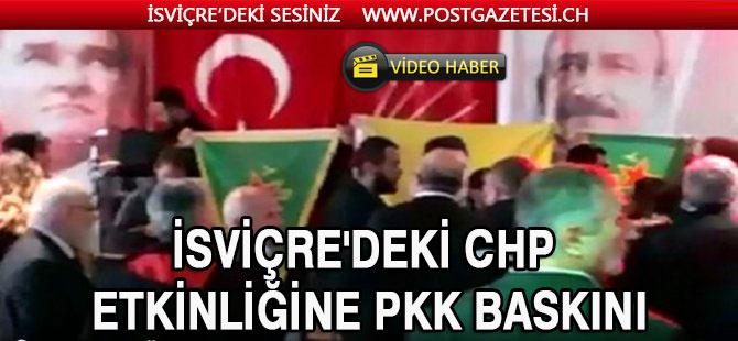 CHP İsviçre Programını PKK'lılar bastı