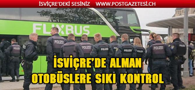 İsviçre Almanya arasında çalışan otobüslere denetim sıklaştırıldı
