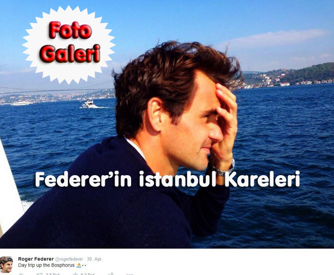 Federer'den İstanbula  ÖVGÜ DOLU SÖZLER