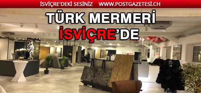 Türk mermeri İsviçre piyasasına girmeyi başardı