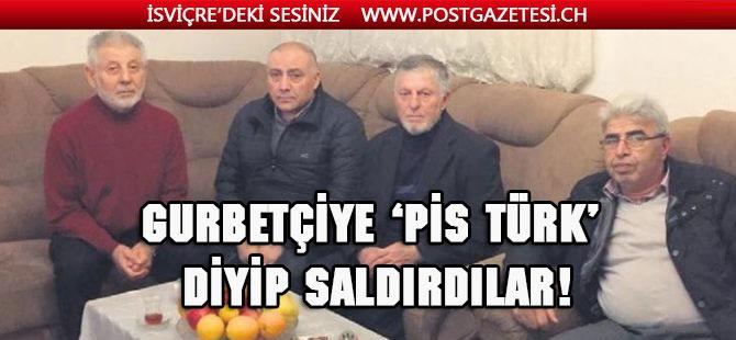 Gurbetçiye 'Pis Türk' diyip saldırdılar!