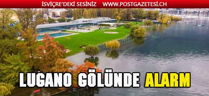 Lugano  gölünün suyunun yükselmesi alarma sebep oldu