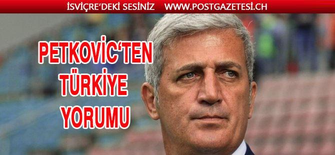 İsviçre'nin Teknik Direktörü Vladimir Petkovic'ten Türkiye yorumu