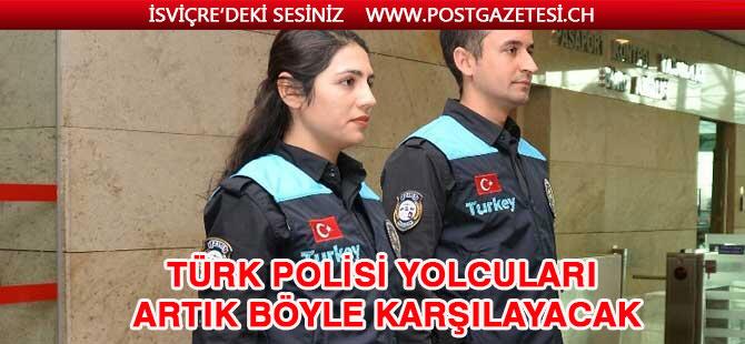 Bakanlık 6 dilde anket yaptı, Türk polisi yolcuları artık böyle karşılayacak