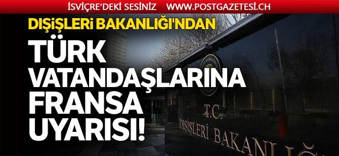 Türk vatandaşlarına Fransa uyarısı