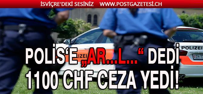 POLİSE HAKARETİN CEZASI 1100 CHF