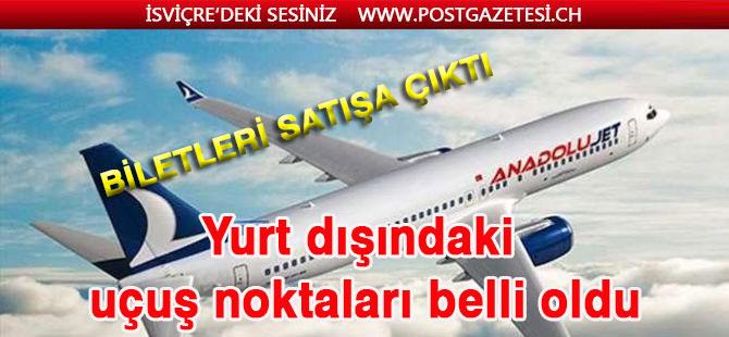 Anadolujet'in yurt dışındaki uçuş noktaları belli oldu