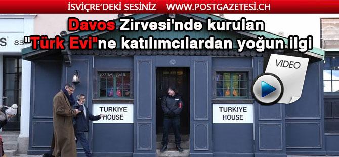 Davos Zirvesi'nde kurulan 'Türk Evi'ne katılımcılardan yoğun ilgi