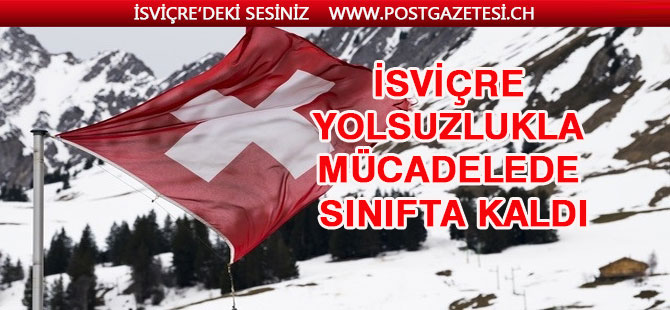 İsviçre, yolsuzlukla mücadelede ilerleme kaydedemiyor