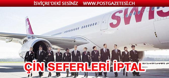 SWİSS ÇİN SEFERLERİNİ İPTAL ETTİ