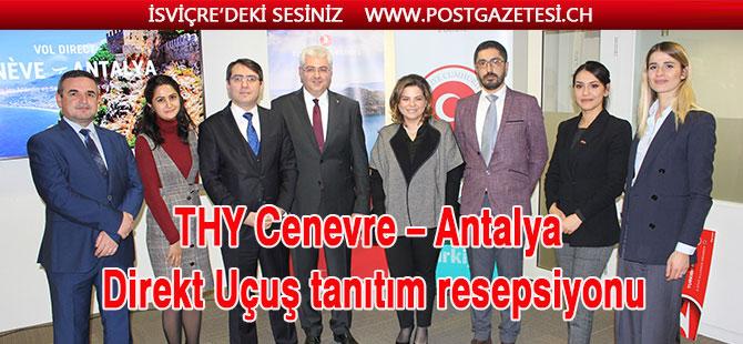 THY'nin Cenevre-Antalya direkt uçuşlarının tanıtımı yapıldı