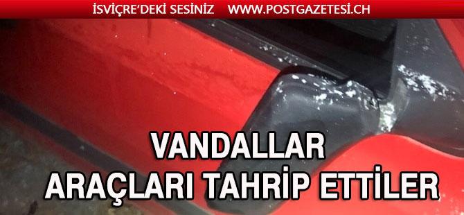 VANDALLAR ARAÇLARI TAHRİP ETTİLER