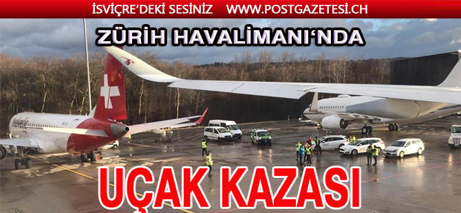 Zürih Havalimanında Uçak Kazası