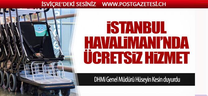 İstanbul Havalimanı'nda ücretsiz hizmet