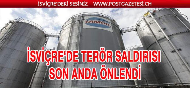 İSVİÇRE'DE TERÖR SALDIRISI SON ANDA ENGELLENDİ