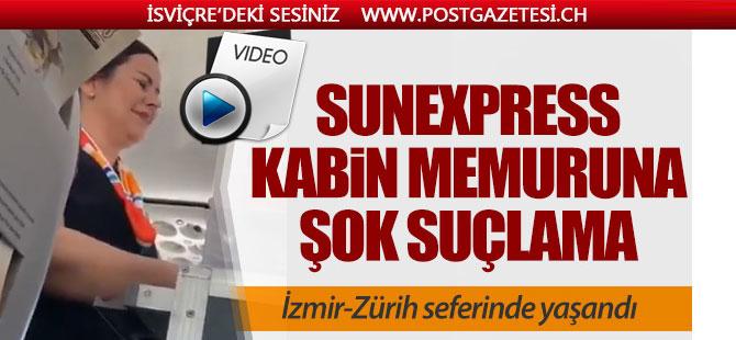 İzmir-Zürih seferini yapan SunExpress kabin memuruna şok suçlama!