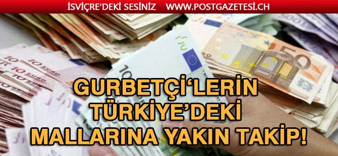 Yardım alan gurbetçilerin Türkiye'deki mallarına yakın takip!