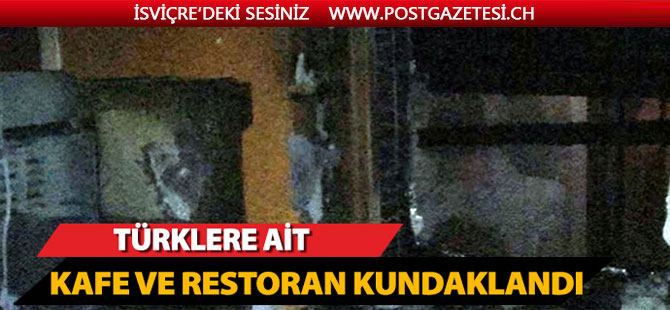 Türklere ait kafe ve restoran kundaklandı!