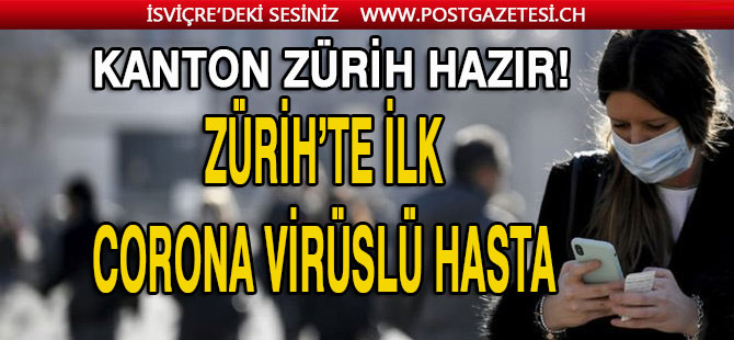 ZÜRİH'TE İLK CORONA VİRÜSLÜ HASTA TRİEMLİ HASTANESİNDE TEDAVİ ALTINDA