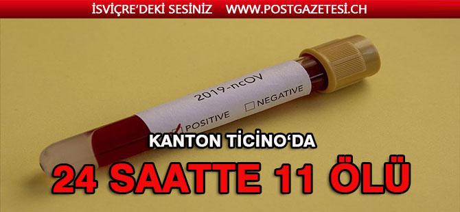 TİCİNO'DA 24 SAATTE 11 ÖLÜ