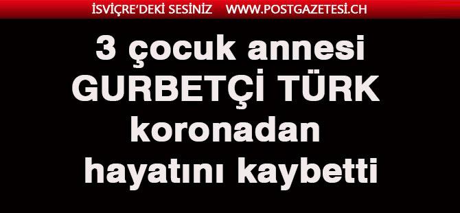 3 çocuk annesi 48 yaşındaki Türk kadın koronadan hayatını kaybetti