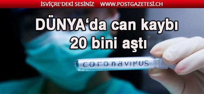 Dünya genelinde koronavirüs kaynaklı can kaybı 20 bini aştı