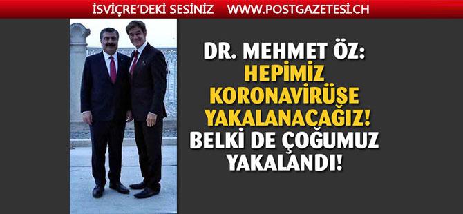 Mehmet Öz'den koronavirüs açıklaması: Hepimiz yakalanacağız
