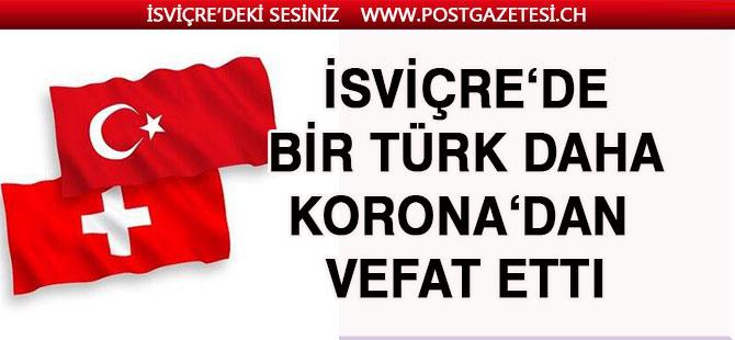 İsviçre'de bir Türk daha korona virüsünden vefat etti