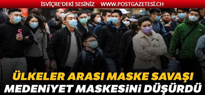 Ülkeler arası maske savaşı medeniyet maskelerini düşürdü