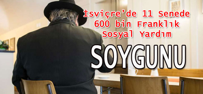 600 000 Frank'lık sosyal yardım SOYGUNU