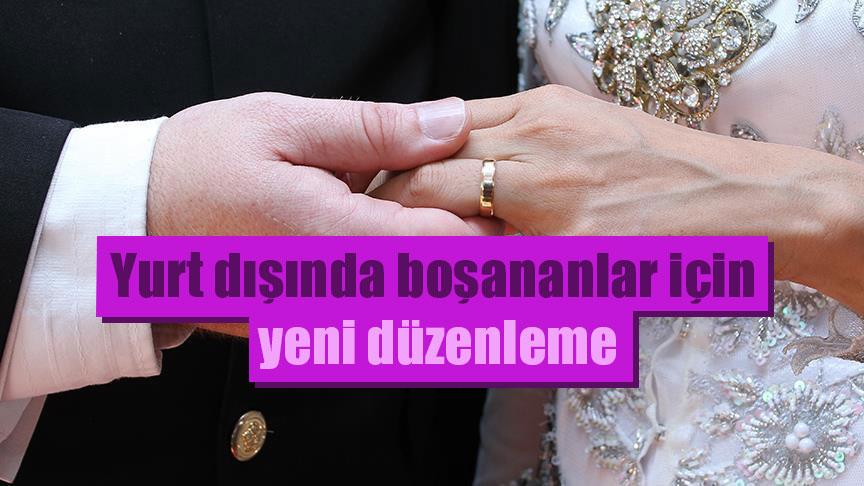 Boşanma kararları Türkiye'de de tanınacak
