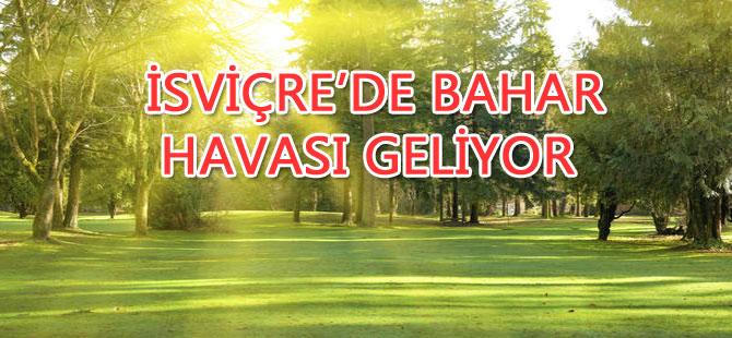 İSVİÇRE'DE HAVALAR ISINIYOR
