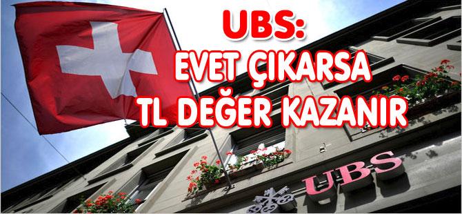 "UBS: ""EVET ÇIKARSA TL DEĞER KAZANIR"""