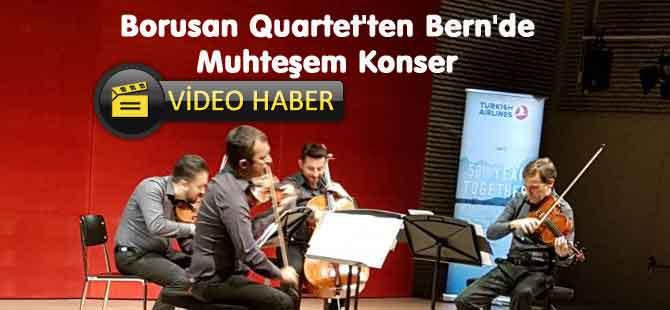 Borusan Quartet'ten Bern'de Muhteşem Konser