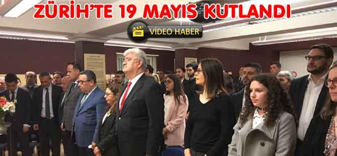 19 MAYIS ZÜRİH'TE KUTLANDI