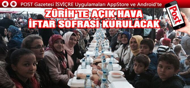 ZÜRİH'TE AÇIK HAVA İFTAR SOFRASI'NA DAVETLİSİNİZ