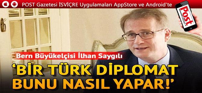 Büyükelçi Saygılı'dan İsviçre'deki Türklere 15 Temmuz çağrısı