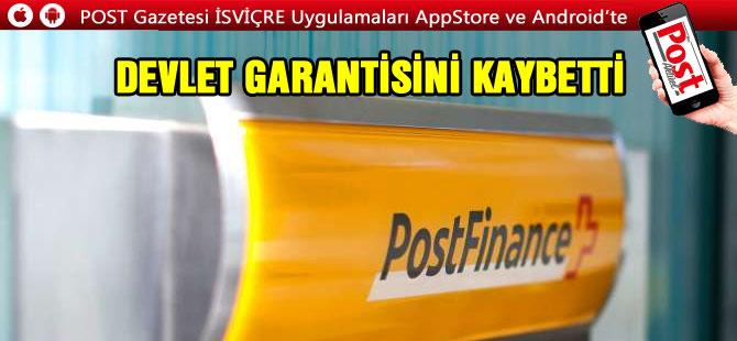 POSTFİNANCE DEVLET GARANTİSİNİ KAYBETTİ