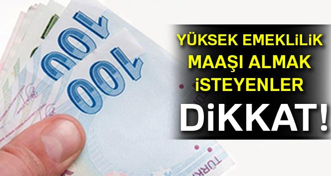 '45 yaşında Bağ-Kur'a geç, yüksek emekli maaşı kap'