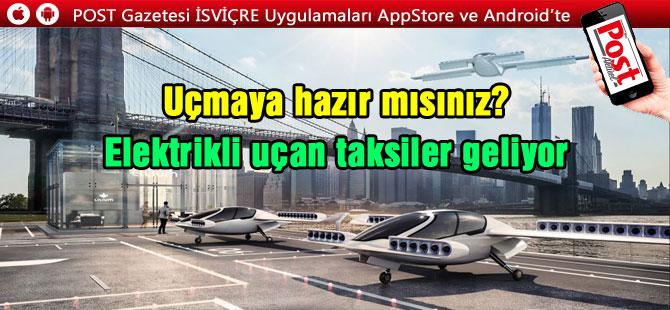 Elektrikli uçan taksiler geliyor