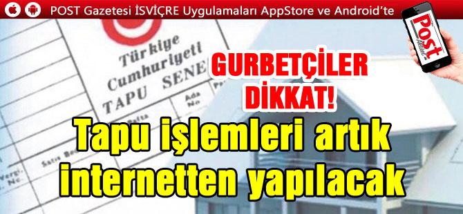 Türkiye'de ev ve arsası olan gurbetçilere önemli haber: Artık internet üzerinden yapılabilecek!